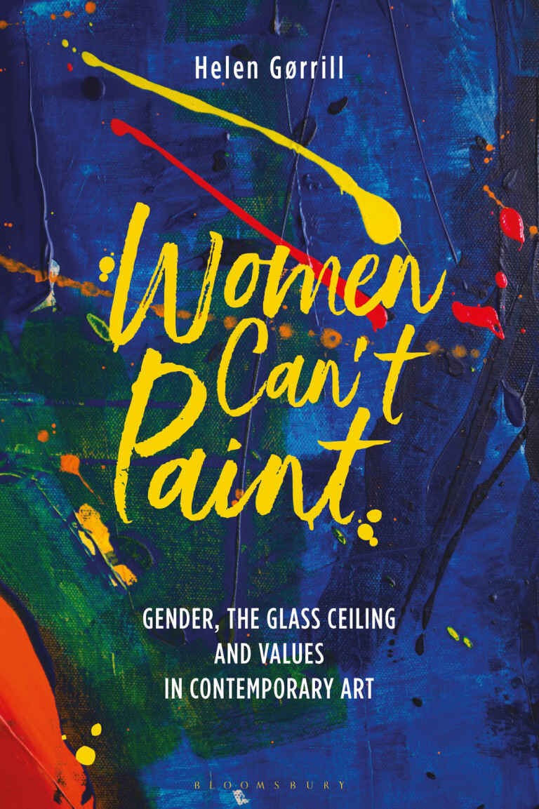 Book review. Gørrill H (2020). Women Can't Paint: Gender, the Glass Ceiling and Values in Contemporary Art